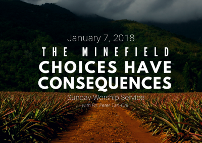 The Minefield: Choices Have Consequences   Ptr. Peter Tan-Chi